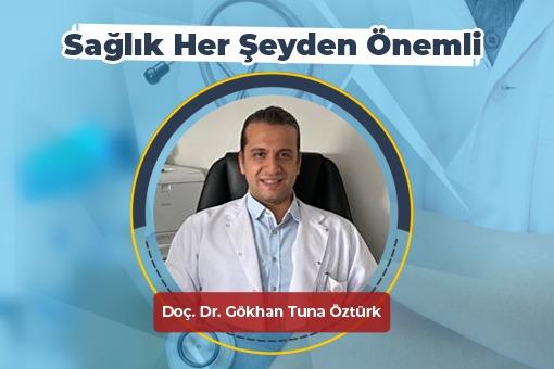Sağlık Her Şeyden Önemli (Doç.Dr.Gökhan Öztürk)